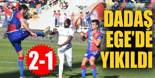 Dadaş Ege'de yıkıldı: 2-1