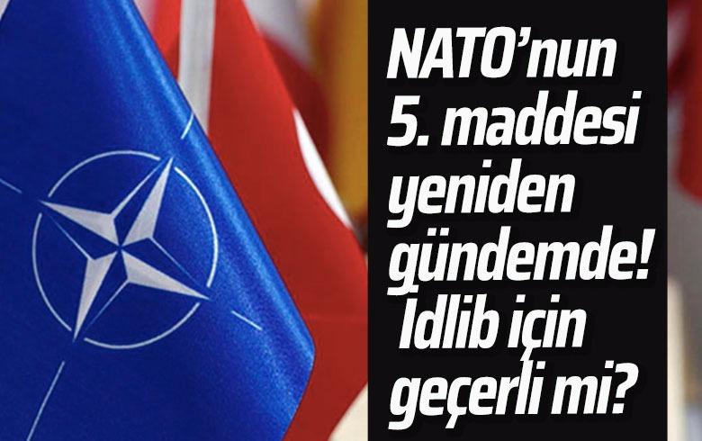NATO'nun 5. maddesi nedir? İdlib için işletilebilir mi?
