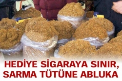 Sarma tütüne abluka!