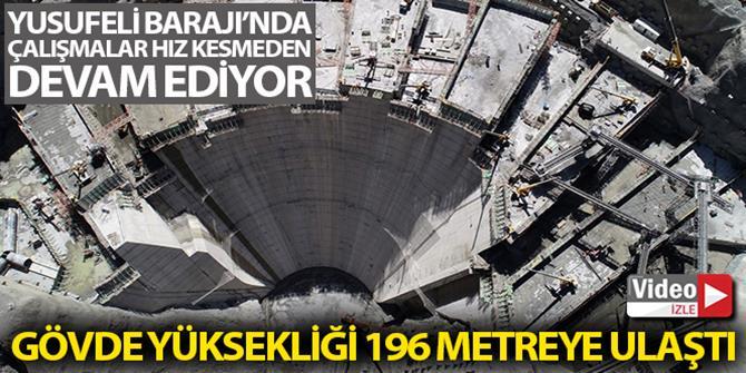 Yusufeli Barajı gövde yüksekliği 196 metreye ulaştı