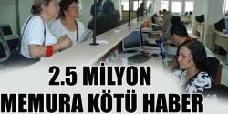 2.5 milyon memura geçici zam!