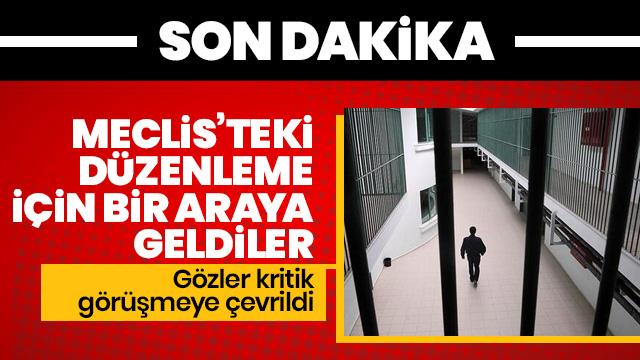 AK Parti ile CHP infaz düzenlemesini görüşmek üzere bir araya geldi