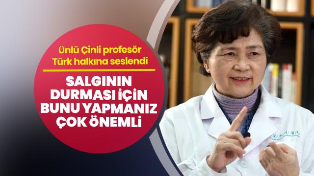 Çinli profesör Türkiye'ye böyle seslendi: Salgının durması için bunu yapmanız çok önemli