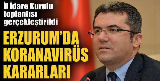 """Erzurum'da """"İl Pandemi Kurulu"""" toplantısı yapıldı"""