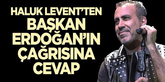 Haluk Levent'ten Cumhurbaşkanı Erdoğan'ın çağrısına cevap
