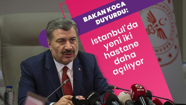 Bakan Koca duyurdu: İstanbul'da yeni şehir hastaneleri hizmete giriyor