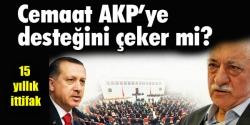 Cemaat AKP'ye desteğini çeker mi?...