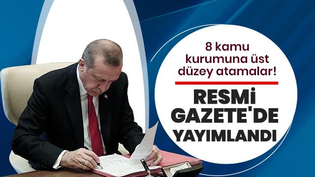 Erdoğan imzaladı: Atama kararları Resmi Gazete'de yayımlandı