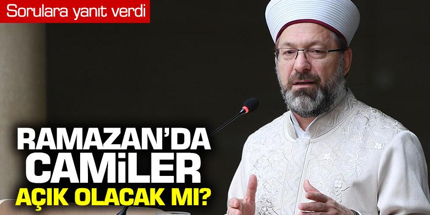"""Diyanet İşleri Başkanı Erbaş'tan """"Ramazan'da camiler açık olacak mı?"""" sorusuna yanıt"""