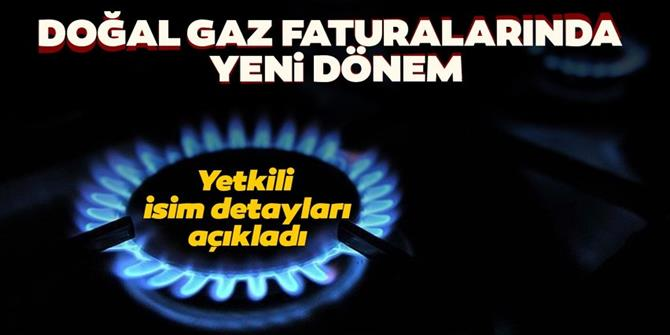 Doğal gaz faturalarında yeni dönem!