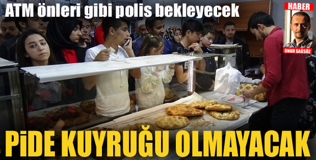 Erzurum'da pide kuyruğu olmayacak