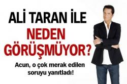Ali Taran'la neden görüşmüyor!