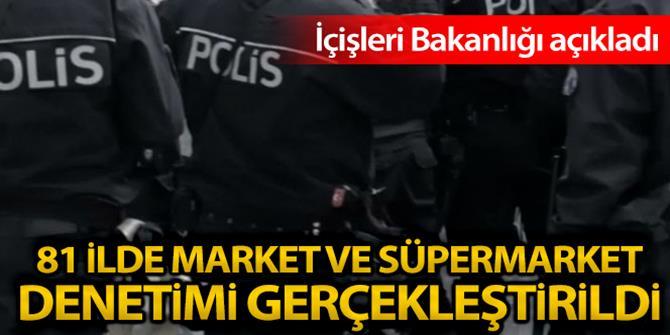 Polis ve Jandarma ekipleri market ve süpermarketleri denetledi
