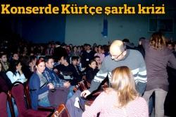Konserde Kürtçe şarkı krizi!