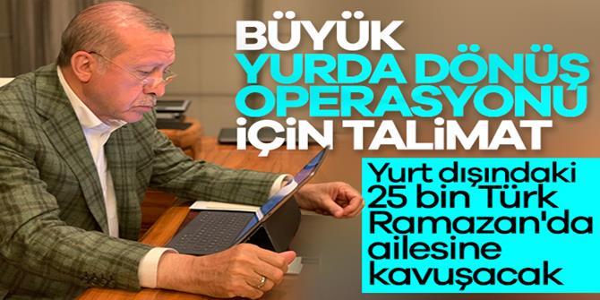 Yurt dışından 25 bin Türk vatandaşı daha getirilecek