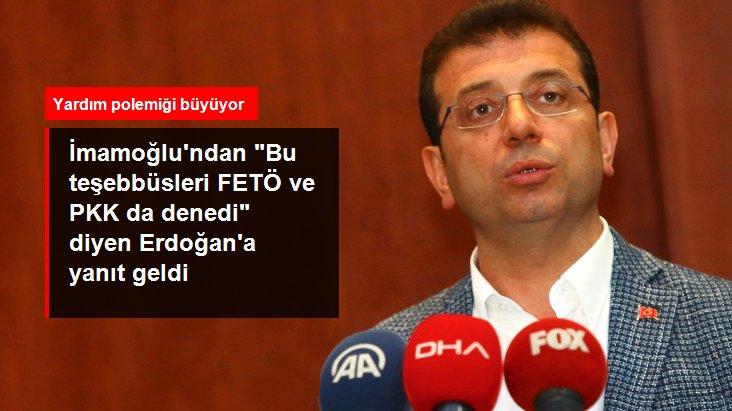 """İmamoğlu'ndan """"Bu teşebbüsleri FETÖ ve PKK da denedi"""" diyen Erdoğan'a yanıt geldi"""