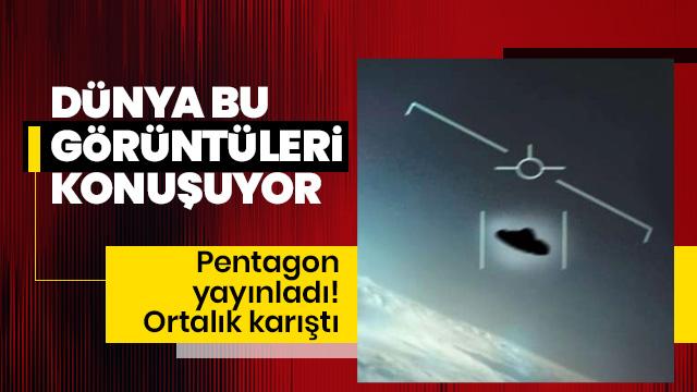 Pentagon UFO görüntülerini yayınladı! Ortalık karıştı