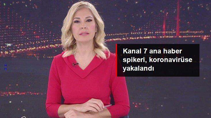Kanal 7 haber spikeri Hülya Yürekli Seloni, koronavirüse yakalandı