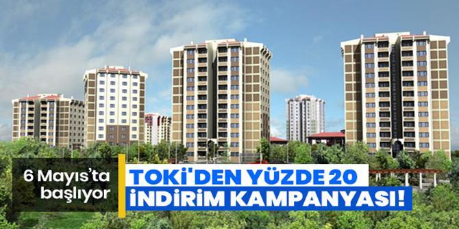 TOKİ'nin indirim kampanyasına başvurular 6 Mayıs'ta başlıyor
