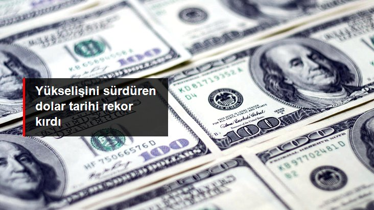 Dolar 7,24'ün üzerine çıkarak tarihi rekor kırdı