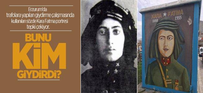 Kara Fatma'ya saygısızlık!