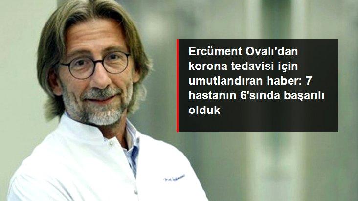 Ercüment Ovalı'dan korona tedavisi için umutlandıran haber