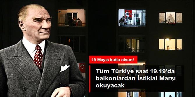 19.19'da balkonlardan İstiklal Marşı'nı okuyacak