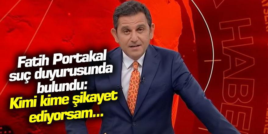 Fatih Portakal'dan suç duyurusunda bulundu: Kimi kime şikayet ediyorsam...