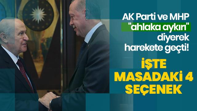"""AK Parti ve MHP """"ahlaka aykırı"""" diyerek harekete geçti!"""
