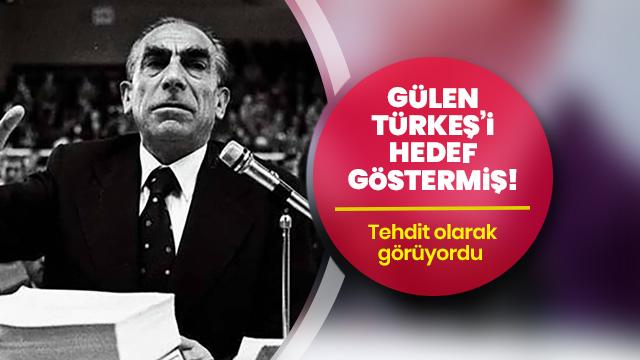 Terörist başı Gülen Türkeş'i hedef göstermiş