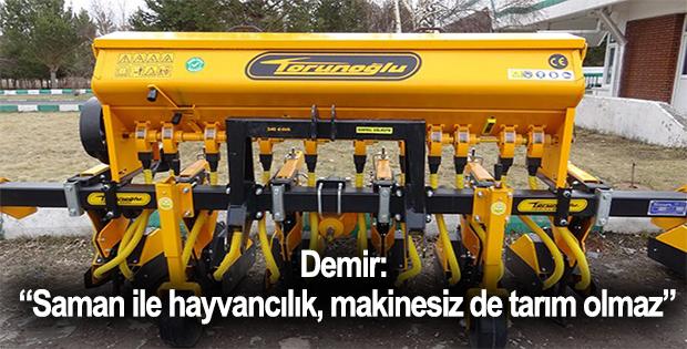 """Demir: """"Saman ile hayvancılık, makinesiz de tarım olmaz"""""""