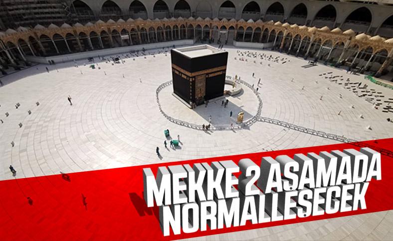 Mekke'de hayat, 2 aşamada normalleşecek