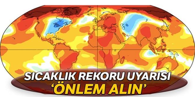 Dünya Meteoroloji Örgütü'nden sıcaklık rekoru uyarısı