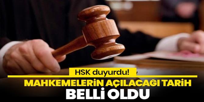 HSK mahkemelerin açılacağı tarihi duyurdu