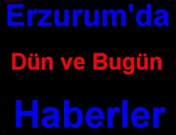 Erzurum'da dün ve bugün