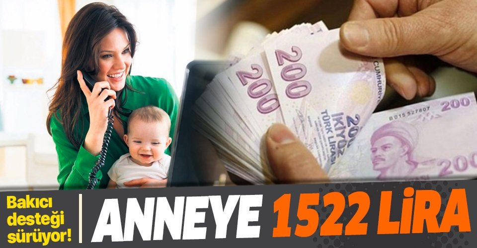 Anneye ayda 1522 lira: Bakıcı desteği sürüyor!