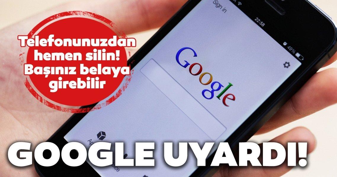 Google uyardı: Telefonunuzda varsa hemen silin