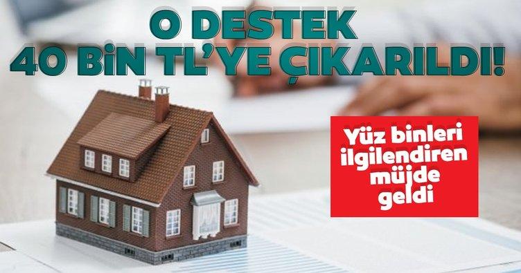 Ev yapan aileye destek 40 bin lira