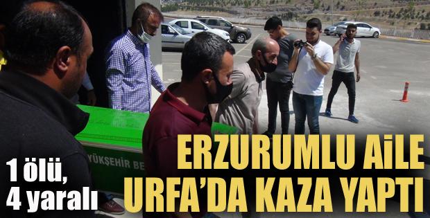 Erzurumlu aile Urfa'da kaza yaptı: 1 ölü, 4 yaralı