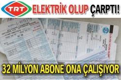 TRT elektrik olup çarptı!..