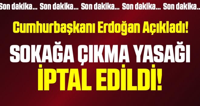 Cumhurbaşkanı Erdoğan: Hafta sonu sokağa çıkma sınırlamasını iptal etme kararı aldım