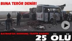 Batman'da trafik terörü: 25 ölü