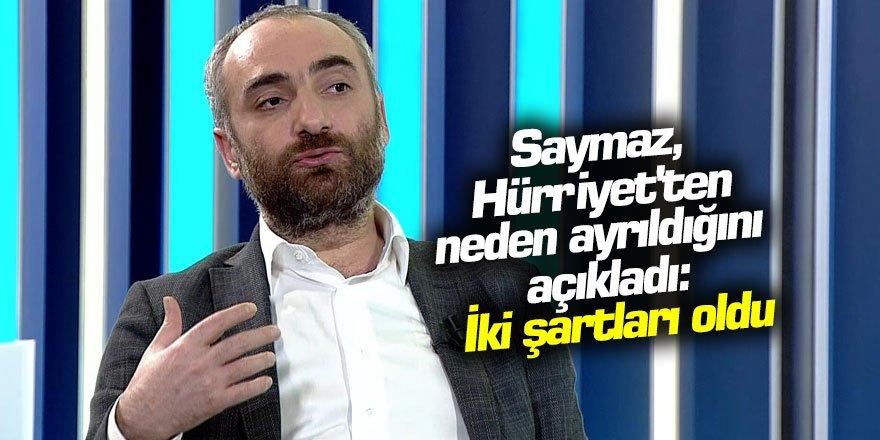 İsmail Saymaz, Hürriyet'ten neden ayrıldığını açıkladı