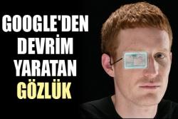 Google'den devrim yaratan gözlük!