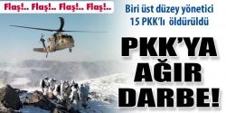 15 terörist öldürüldü!
