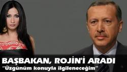 Başbakan Rojin'i aradı!