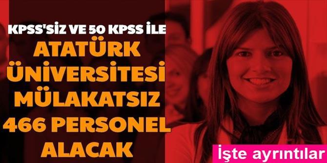 Atatürk Üniversitesi Mülakatsız 466 Sözleşmeli Personel Alımı Yapıyor