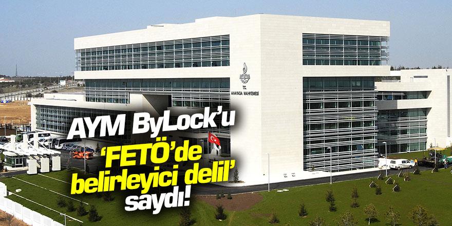 AYM ByLock'u 'FETÖ'de belirleyici delil' saydı