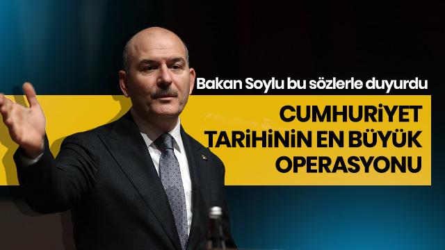 Soylu: Cumhuriyet tarihinin en büyük operasyonu yapıldı