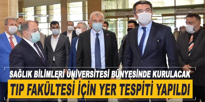 Sağlık Bilimleri Üniversitesi bünyesinde kurulacak Tıp Fakültesi için yer tespiti yapıldı